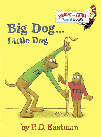 Big Dog Little Dog by P.D. Eastman