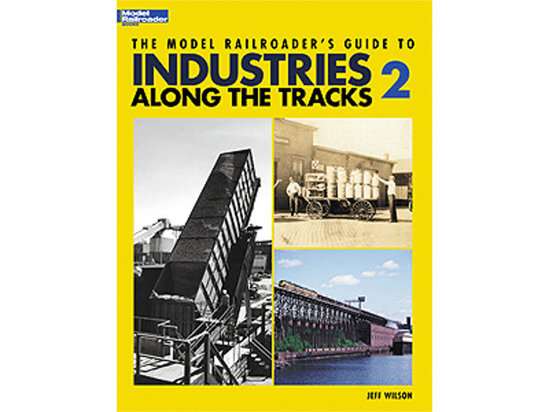 kal12409 A Book -- The Model Railroader's Guide to Industries Along the Tracks 2