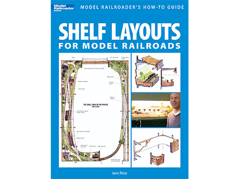 kal12419 A Shelf Layouts for Model Railroads -- Model Railroader's How-To Guide
