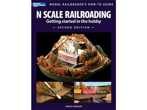A Book -- N Scale Railroading, Getting Started in the Hobby, Second Edition