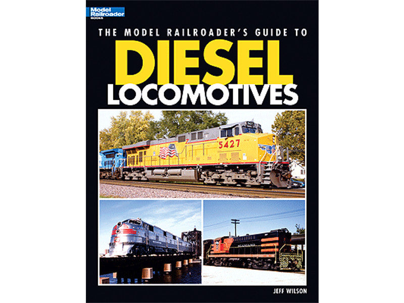 kal12437 A The Model Railroader's Guide To Diesel Locomotives