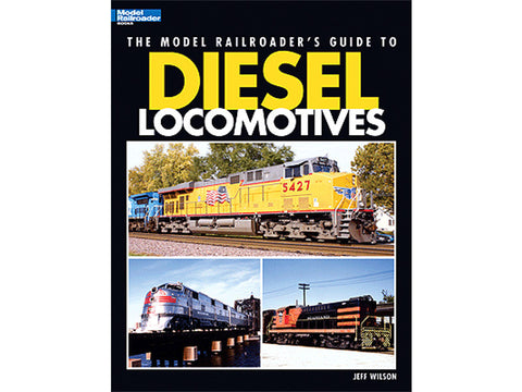 A The Model Railroader's Guide To Diesel Locomotives