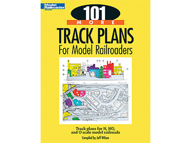 kal12443 A 101 More Track Plans for Model Railroaders -- Softcover