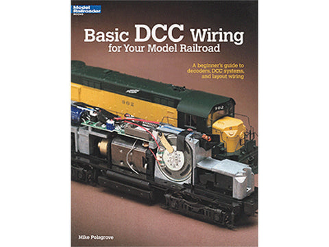 A Basic DCC Wiring for Your Model Railroad -- Softcover 56 Pages
