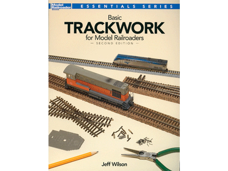 kal12479 A Basic Trackwork for Model Railroaders -- 2nd Edition