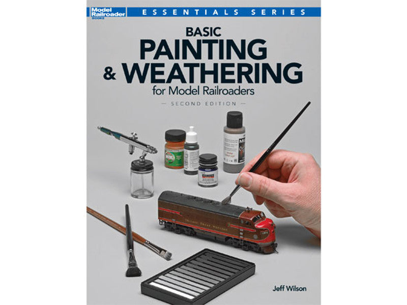 kal12484 A Basic Painting & Weathering for Model Railroaders -- Second Edition, Softcover, 88 Pages