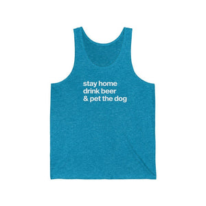 """Stay Home, Drink Beer, & Pet the Dog"" Unisex Tank Top Tank Top Aqua TriBlend / XS Tiny Beast Designs"