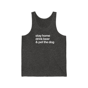"""Stay Home, Drink Beer, & Pet the Dog"" Unisex Tank Top Tank Top Charcoal Black TriBlend / XS Tiny Beast Designs"