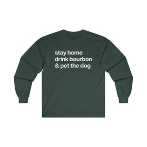 """Stay Home, Drink Bourbon & Pet the Dog"" Long Sleeve Shirt Long-sleeve Forest Green / S Tiny Beast Designs"
