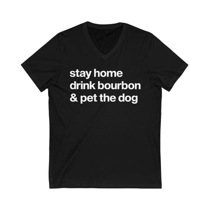 """Stay Home, Drink Bourbon, & Pet the Dog"" V-Neck Shirt V-neck Navy / S Tiny Beast Designs"