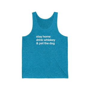 """Stay Home, Drink Whiskey, & Pet the Dog"" Unisex Tank Top Tank Top Aqua TriBlend / XS Tiny Beast Designs"