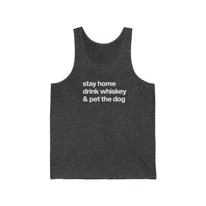 """Stay Home, Drink Whiskey, & Pet the Dog"" Unisex Tank Top Tank Top Charcoal Black TriBlend / XS Tiny Beast Designs"