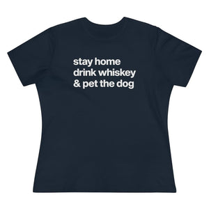 """Stay Home, Drink Whiskey, & Pet the Dog"" Women's Shirt T-Shirt S / Navy Tiny Beast Designs"