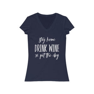 """Stay Home, Drink Wine, and Pet the Dog"" Women's V-Neck Shirt V-neck S / Navy Tiny Beast Designs"