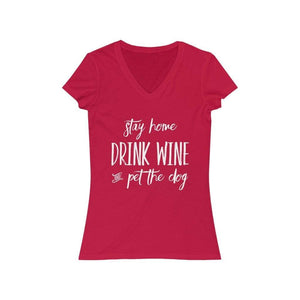 """Stay Home, Drink Wine, and Pet the Dog"" Women's V-Neck Shirt V-neck S / Red Tiny Beast Designs"