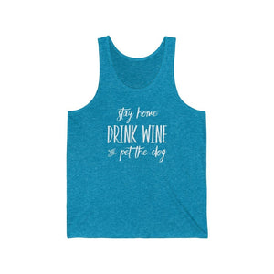 """Stay Home, Drink Wine, & Pet the Dog"" Unisex Tank Top Tank Top Aqua TriBlend / XS Tiny Beast Designs"