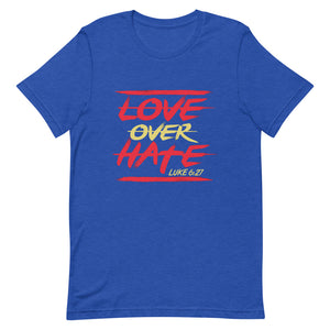 Love Over Hate Unisex T-Shirt