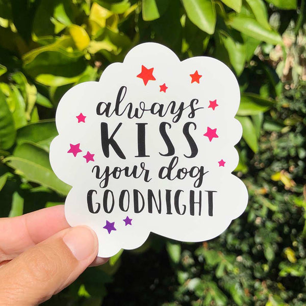 Always Kiss Your Dog Goodnight - Large, Set of 2 - Die-Cut Sticker