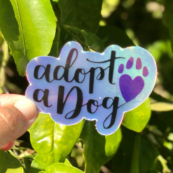 Adopt a Dog Holographic Sticker | Vinyl Die-Cut Sticker for Dog Lovers