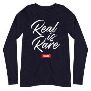 Real Is Rare Long Sleeve Tee