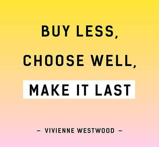 Vivienne Westwood Buy Less, Choose Well, Make it Last