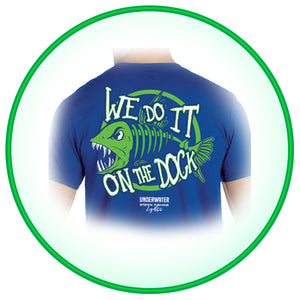 Short Sleeve We Do It on the Dock T- Shirt