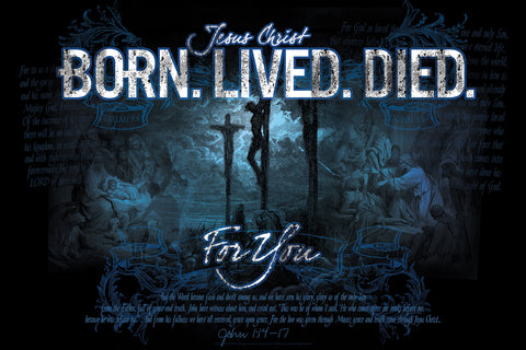 Born Lived Died - Christian Posters