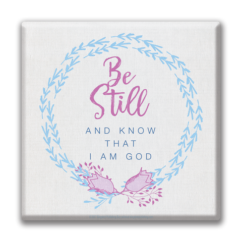 Be Still - Christian Canvas