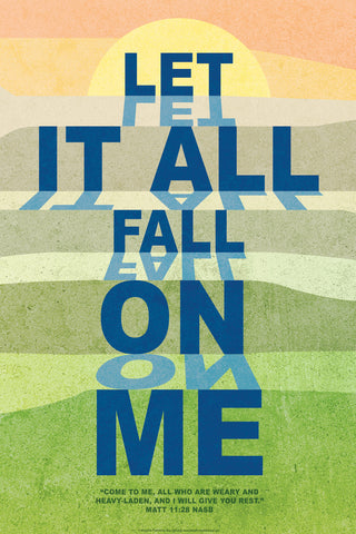 Let It Fall - Christian Posters