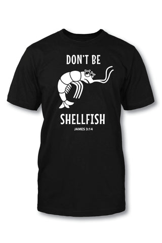 Shellfish - Christian TShirt  Standard Cut  Our Standard Cut TShirt is a classic graphic tee that is perfect for men and women! It is a ring-spun, cotton tee.  Available in Small, Medium, Large, X-Large, and 2X-Large.  © 2015 Slingshot Publishing