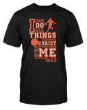 I Can - Basketball - Standard Cut Christian TShirt