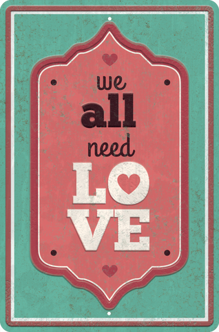 Need Love - Christian Tin Signs