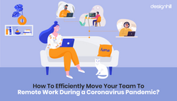 How To Efficiently Move Your Team To Remote Work During a Coronavirus Pandemic?