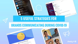 5 Useful Strategies for Brands Communicating During COVID-19