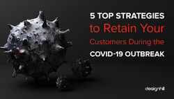 5 Top Strategies to Retain Your Customers during the COVID-19 Outbreak