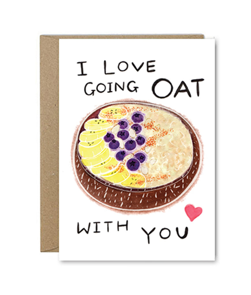 Rose & Daff I Love Going Oat With You Card