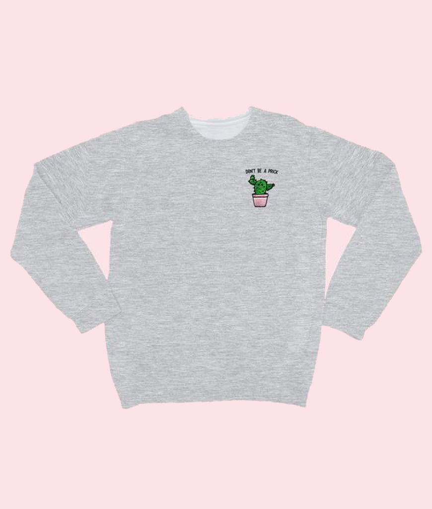 SassySpud DON'T BE A PRICK Organic Embroidered Sweater - Heather Grey