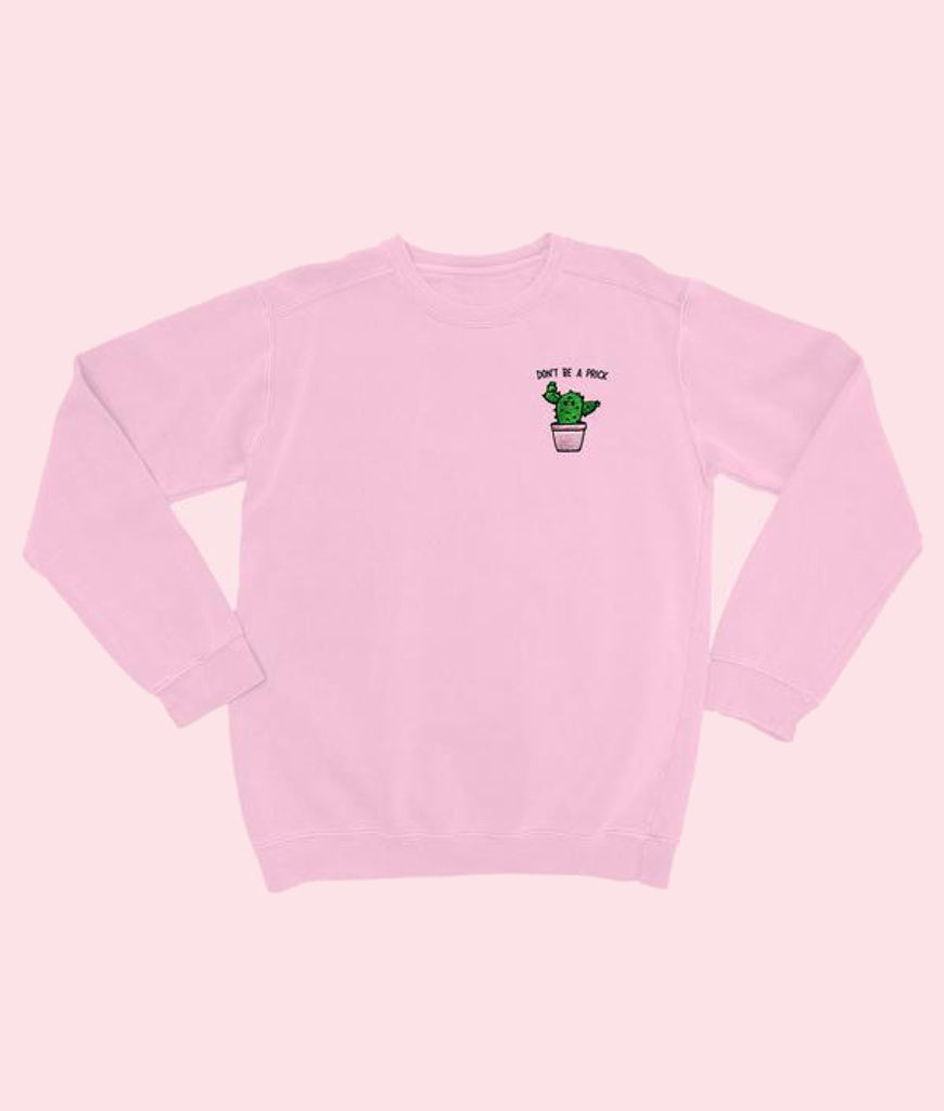 DAMAGED SassySpud DON'T BE A PRICK Organic Embroidered Sweater - Pink