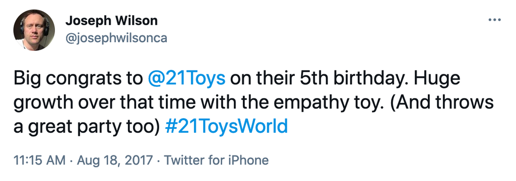 Big congrats to @21Toys  on their 5th birthday. Huge growth over that time with the empathy toy. (And throws a great party too) #21ToysWorld