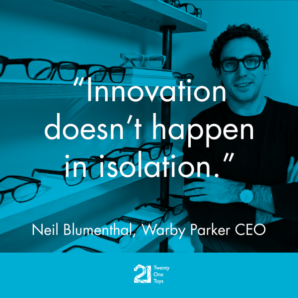 Innovation doesn't happen in isolation. – Warby Parker CEO, Neil Blumenthal