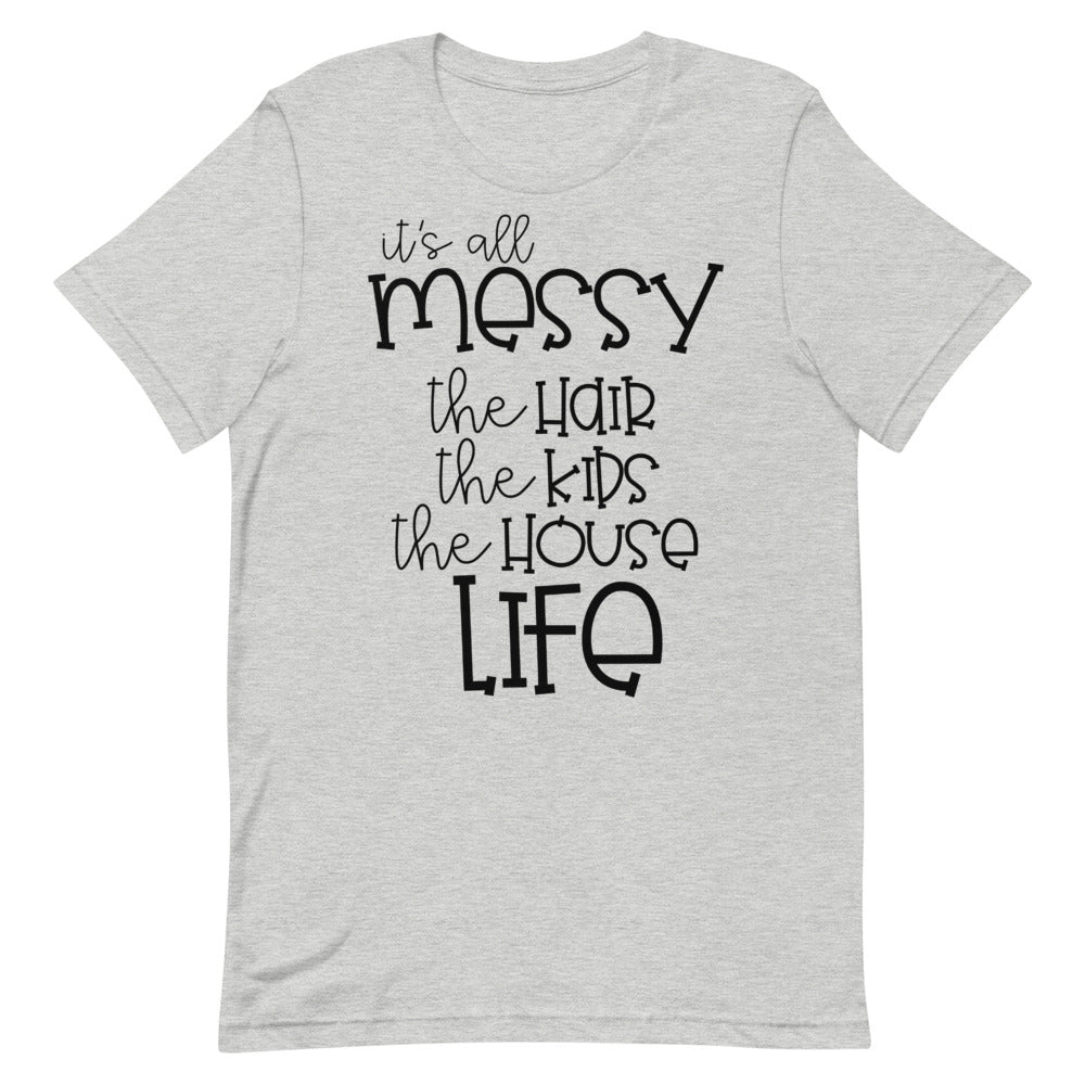 It's All Messy Tee
