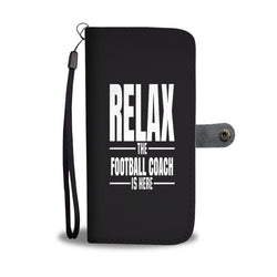 Relax The Football Coach Is Here Sports Smartphone Wallet Case - Smartphone Wallet Cases