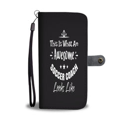 This Is What An Awesome Soccer Coach Looks Like Sports Smartphone Wallet Case - Smartphone Wallet Cases