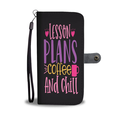 Lesson Plans Coffee And Chill Wallet Phone Case - Smartphone Wallet Cases
