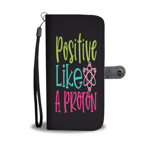 Positive Like A Proton Wallet Phone Case - Smartphone Wallet Cases