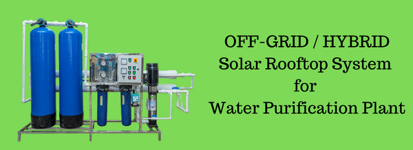 Off-Grid / Hybrid Solar Rooftop System for Water Purification Plant