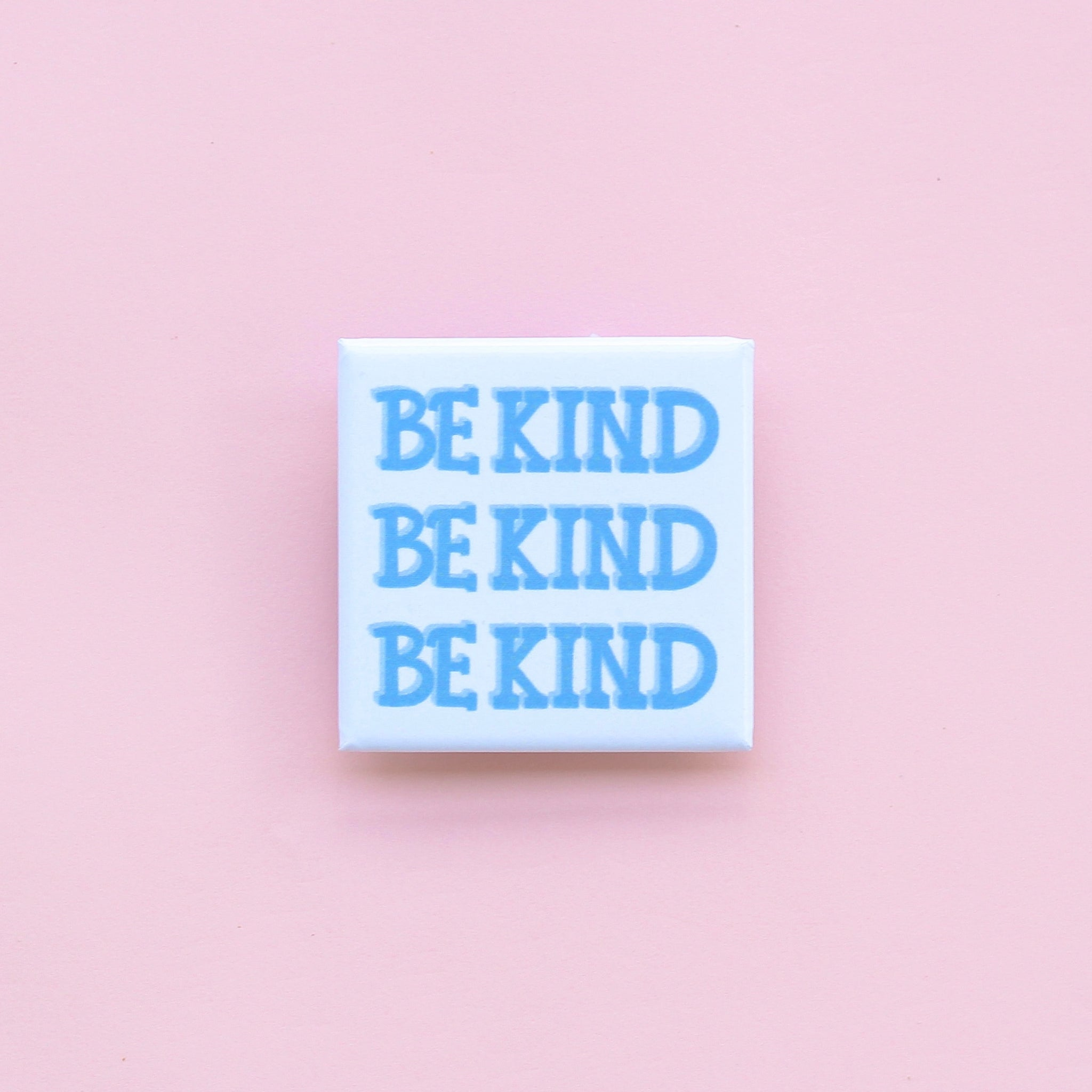 BE KIND SQUARE PIN