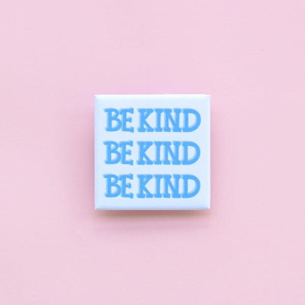 BE KIND SQUARE BUTTON