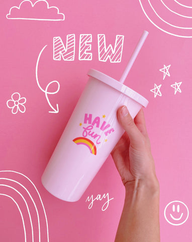 HAVE FUN 20 OZ TUMBLER