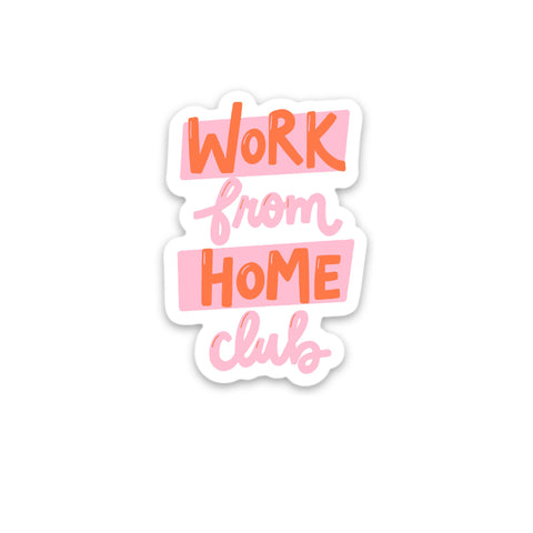 WORK FROM HOME CLUB STICKER